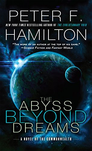 The Abyss Beyond Dreams: A Novel of the Commonwealth (Commonwealth: Chronicle of the Fallers) ()
