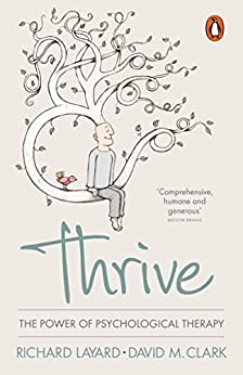 Thrive: The Power of Evidence-Based Psychological Therapies by [Layard, Richard, Clark, David M.]