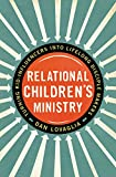 Relational Children's Ministry: Turning Kid-Influencers Into Lifelong Disciple Makers