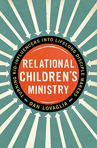 Relational Children's Ministry: Turning Kid-Influencers Into Lifelong Disciple Makers pdf epub