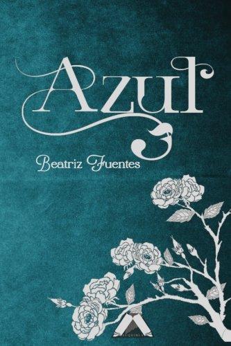 Azul: No contiene banda sonora. (Elementos) (Volume 1) (Spanish Edition) pdf