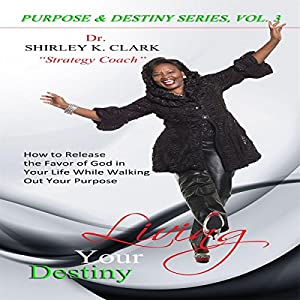 Living Your Destiny Audiobook