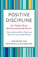 Positive Discipline for Today's Busy
