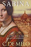 Sabina: A Novel Set in the Italian Renaissance