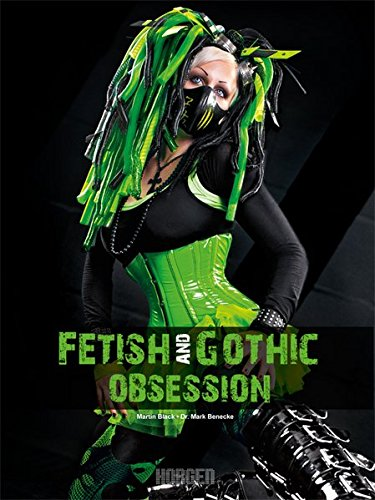 Fetish and Gothic Obsession