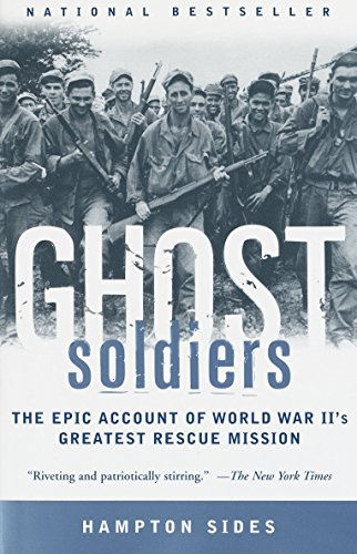 Ghost Soldiers: The Epic Account of World War II's Greatest Rescue Mission (Best Selling Biographies And Autobiographies Of All Time)
