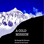 A Cold Mission: The Bradford Lehman Series, Book 2 | George Heuston