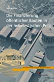 Die Finanzierung offentlicher Bauten in der hellenistischen Polis, Meier, Ludwig, 3938032499