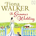 The Summer Wedding Audiobook by Fiona Walker Narrated by Karen Cass