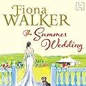 The Summer Wedding Audiobook by Fiona Walker Narrated by Karen Cass