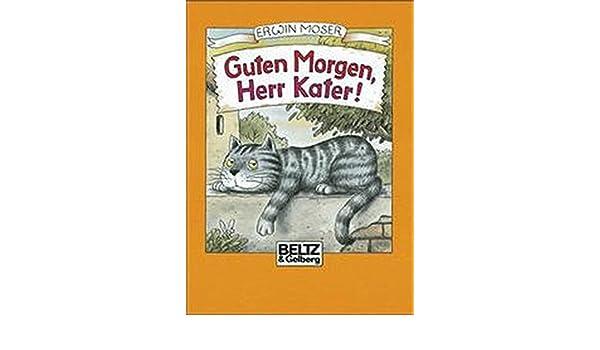 Guten Morgen Herr Kater Erwin Moser 9783407792839