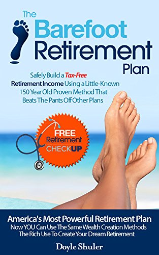 Amazon the barefoot retirement plan safely build a tax free the barefoot retirement plan safely build a tax free retirement income using a little malvernweather Images