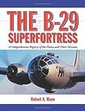 The B-29 Superfortress, Robert A. Mann, 0786444584