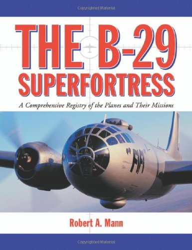 Used, The B-29 Superfortress: A Comprehensive Registry of for sale  Delivered anywhere in USA