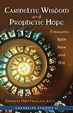 Carmelite Wisdom and Prophetic Hope: Treasures Both