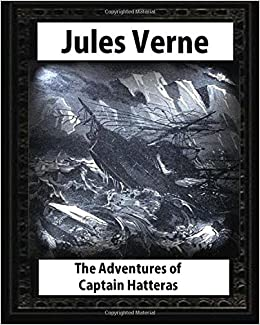 The adventures of Captain Hatteras, by by Jules Verne