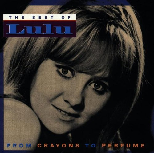(From Crayons to Perfume: The Best of Lulu )