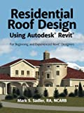 Residential Roof Design Using Autodesk® Revit®