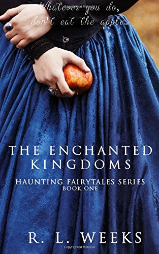 The Enchanted Kingdoms (Haunting Fairytales Series) (Volume 1) (Haunting Beauty)