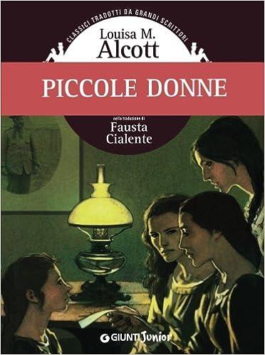 Amazon.it: Piccole donne Louisa May Alcott, E. Antonioni