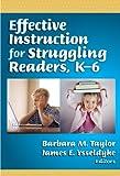 Effective Instruction for Struggling Readers, K-6, Barbara M. Taylor, James E. Ysseldyke, 0807748218