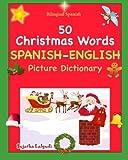 Bilingual Spanish: Navidad Libro. 50 Christmas Words (Navidad): Spanish English Picture Dictionary, Cincuenta primeras palabras de Navidad,Spanish ... Dictionary) (Volume 25) (Spanish Edition)