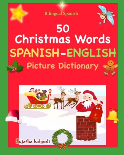Bilingual Spanish: Navidad Libro. 50 Christmas Words (Navidad):