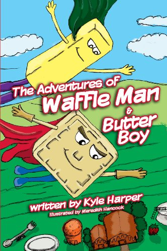 The Adventures of Waffle Man and Butter Boy