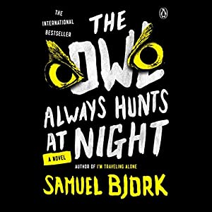 The Owl Always Hunts at Night Audiobook