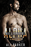 Billionaire Alpha 2: (A Bad Boy Billionaire Novel)