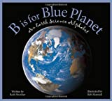 B Is for Blue Planet, Ruth Strother, 1585364541