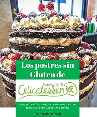 Los Postres Sin Gluten De Celicatessen Bakery Coffee De