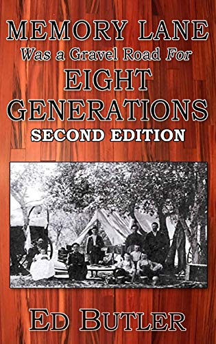 Memory Lane Was A Gravel Road For Eight Generations: Second Edition