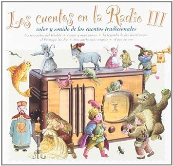 Los Cuentos En La Radio III: Cuadro De Actores De Radio Nacional De España, Cuadro De Actores De Radio Nacional De España: Amazon.es: Música