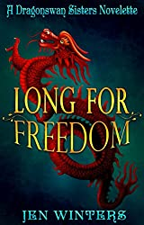 Long for Freedom: A Dragonswan Sisters novelette (The Dragonswan Sisters Book 1)