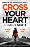 Cross Your Heart: An absolutely gripping detective thriller that will leave you breathless (Detective Jess Bishop Book 2)