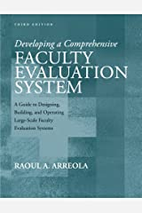 Developing a Comprehensive Faculty Evaluation System: A Guide to Designing, Building, and Operating Large-Scale Faculty Evaluation Systems by Raoul A. Arreola (2006-10-15) Paperback