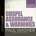 Gospel Assurance and Warnings: Recovering the Gospel Audiobook by Paul Washer Narrated by David Cochran Heath