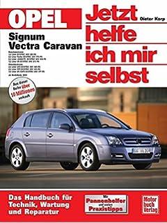 Opel Signum / Opel Vectra Caravan. Jetzt helfe ich mir selbst: Das Handbuch für Technik, Wartung und…