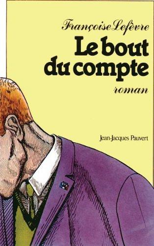 Le bout du compte: Roman (French Edition)