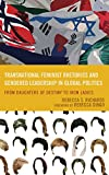 Transnational Feminist Rhetorics and Gendered Leadership in Global Politics: From Daughters of Destiny to Iron Ladies (Cultural Studies/Pedagogy/Activism)