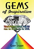Gems of Inspiration: Transformational Poetry from the Heart for the Soul by