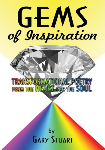 Gems of Inspiration: Transformational Poetry from the Heart for the Soul by Gary Stuart