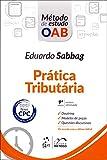 Prática Tributária - Série Método de Estudo OAB