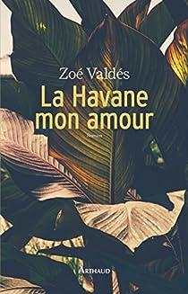 La Havane mon amour par Valdés