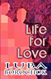 Life for Love, Luba Borochok, 1462659535