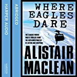 Where Eagles Dare | Alistair MacLean