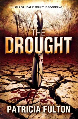 <strong>All Rave Reviews For Patricia Fulton's Engrossing Thriller <em>The Drought</em> - Try This Free Sample & See Why Readers Give it 4.8 Stars & With The Low Price of 99 Cents, We're Sure You'll Want This eBook in Your Kindle Library</strong>