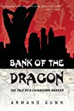 Bank of the Dragon: TheTale of a Chinatown Banker, Armand Gunn, 1475016387