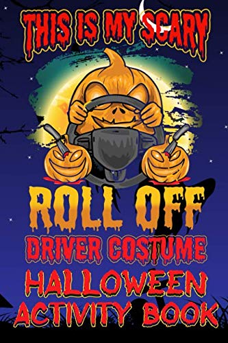 This Is My Scary Roll Off Driver Costume Halloween Activity Book: Halloween Book for Kids with Notebook to Draw and Write (Halloween Comp Books for Kids)